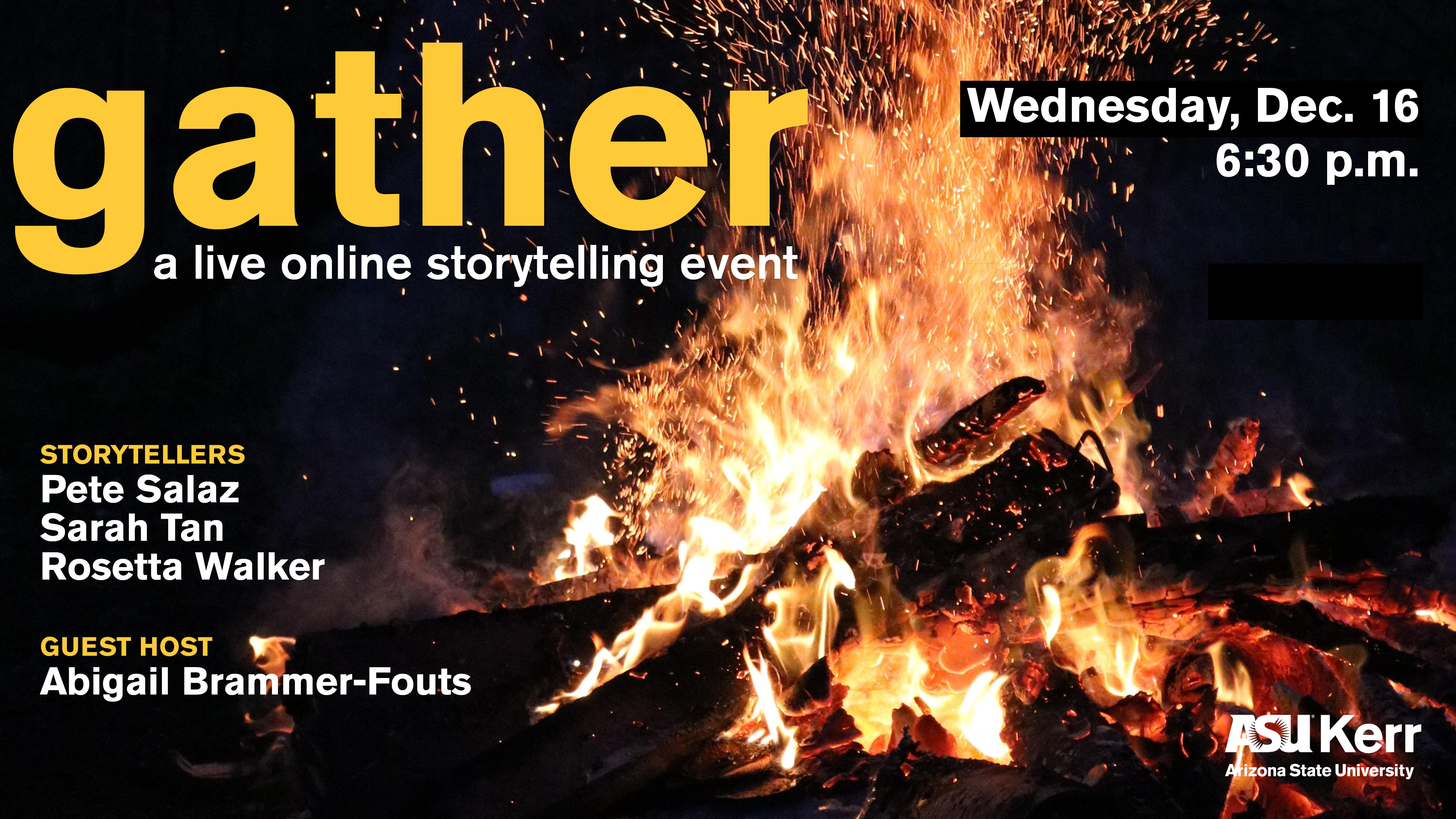 Crackling fire with gather storytellers' and host's names